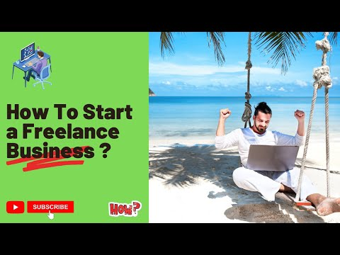 How to Start a Freelance Business in 2021 [Video]