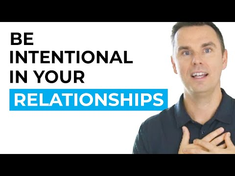4 Ways to Be More Intentional in Your Relationships [Video]