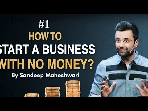 #1 How to Start a Business with No Money  By Sandeep Maheshwari I Hindi #businessideas [Video]