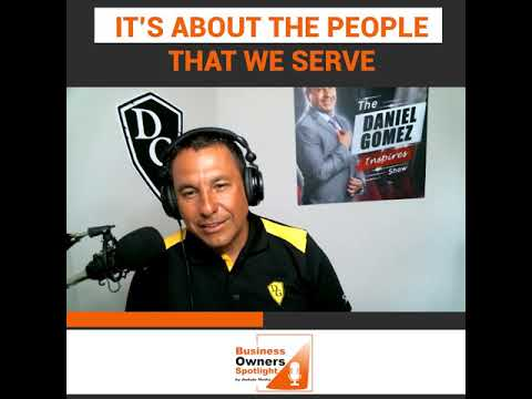 Daniel Gomez Inspires | Award-Winning Business and Executive Coach | It's About The People We Serve [Video]