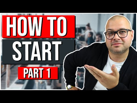 How To Start A BUSINESS Part 1   Step By Step Guide To Starting Up [Video]