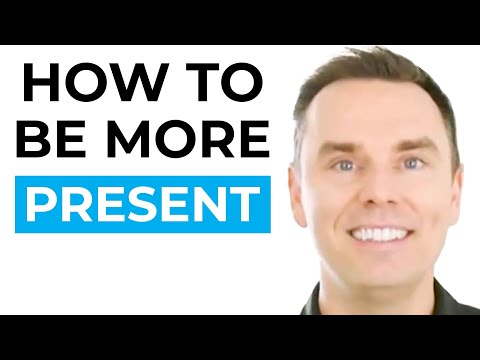 How to Be More Present [Video]