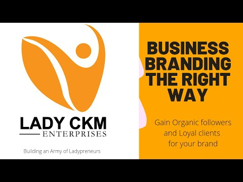 Business branding the right way: How to gain loyal followers and clients for your brand [Video]