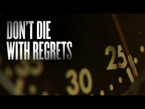 Don't Die With Regrets Motivation Video [Video]