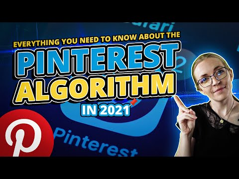 The Complete Guide To The Pinterest Algorithm In 2021 [Video]