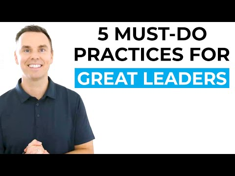 5 Must-Do Practices For Great Leaders [Video]