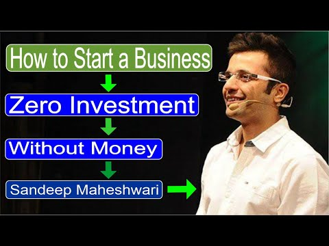 Sandeep Maheshwari ! How to Start a Business Without Money [Video]