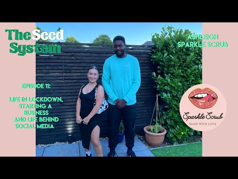 Life in Lockdown, Starting a Business and Life Behind Social Media ft. Ashleigh – Sparkle Scrub [Video]