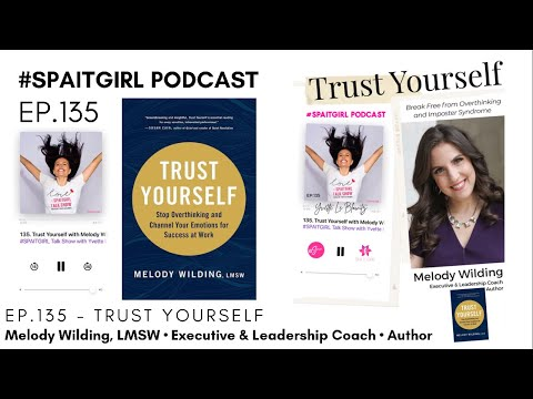 EP.135 – TRUST YOURSELF with Melody Wilding, Executive Coach, Author – #SPAITGIRL #Podcast [Video]