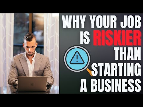 Why A Job Is Riskier Than Starting A Business [Video]