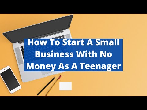 How To Start A Small Business With No Money As A Teenager | How To Start A Business As A Teenager [Video]