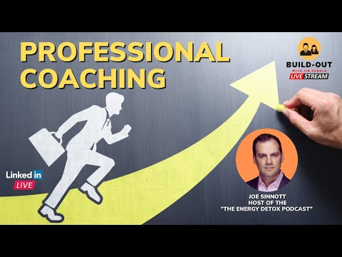 "BUILD-OUT (LinkedIn): ""Professional Coaching"" with Joe Sinnott, Executive Coach [Video]"