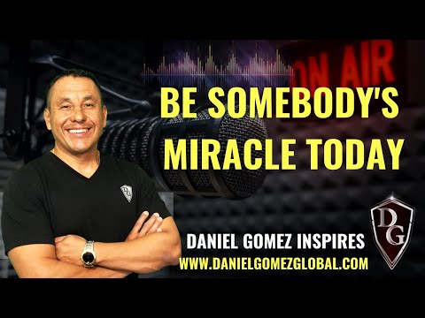 Daniel Gomez Inspires   San Antonio Texas Executive & Business Coach   Be Somebody's Miracle Today [Video]