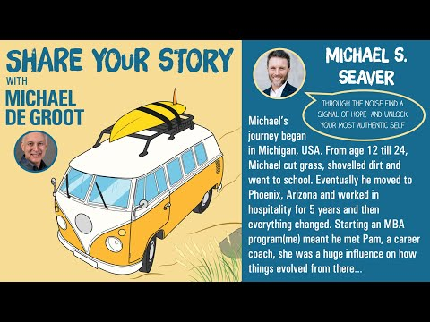 Michael S. Seaver – Leadership Coach, Speaker and Author – Share Your Story Podcast [Video]