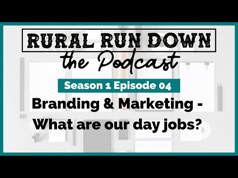 S1 Episode 04: Branding & Marketing   What are our day jobs?   Rural Run Down Podcast [Video]