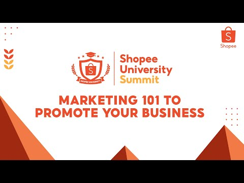 Marketing 101 to Promote Your Business | Shopee University Summit [Video]